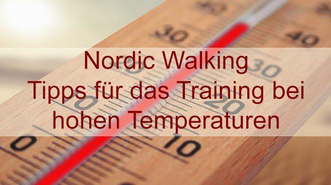Nordic Walking Sport bei Hitze – Tipps für das Training bei hohen Temperaturen