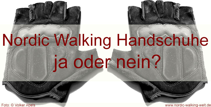 Nordic Walking Handschuhe sind ein sinnvolles Utensil