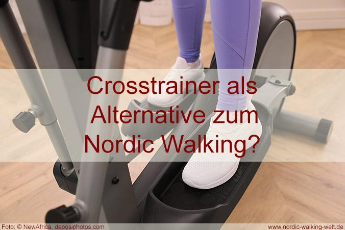 Crosstrainer als Alternative für Nordic Walker